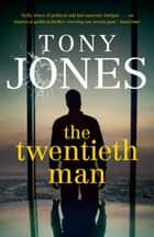 The Twentieth Man ebook by Tony Jones