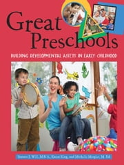 Great Preschools: Building Developmental Assets in Early Childhood ebook by Will, Tamara J.