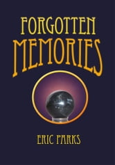 Forgotten Memories ebook by Eric Parks