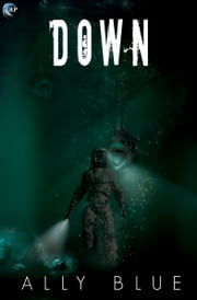 Down ebook by Ally Blue