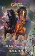 Smoky the Cowhorse The pacing mustang Black Beauty ebook by James Will, Ernest Thompson Seton, Anna Sewell