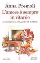 L'amore è sempre in ritardo ebook by Anna Premoli