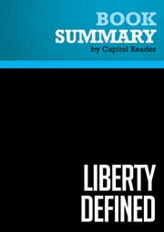 Summary of Liberty Defined : 50 Essential Issues That Affect Our Freedom - RON PAUL ebook by Capitol Reader