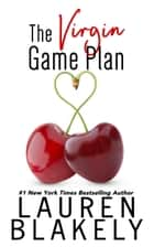 The Virgin Game Plan ebook by Lauren Blakely