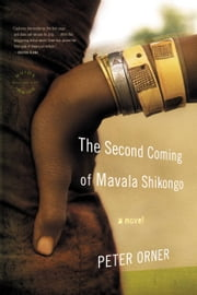 The Second Coming of Mavala Shikongo - A Novel ebook by Peter Orner