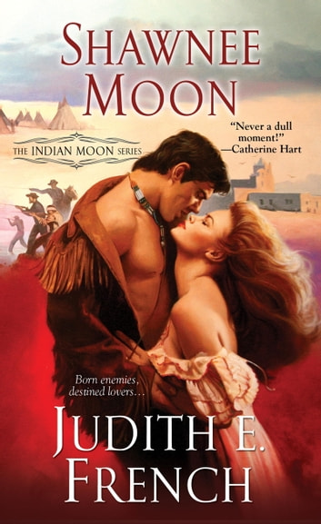 Shawnee Moon ebook by Judith E. French