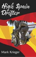 High Spain Drifter eBook by Mark Krieger