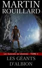 Les Géants d'Albion ebook by Martin Rouillard