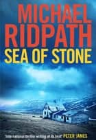Sea of Stone ebook by Michael Ridpath