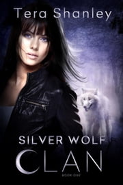 Silver Wolf Clan ebook by Tera Shanley