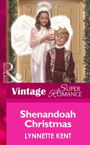 Shenandoah Christmas (Mills & Boon Vintage Superromance) (You, Me & the Kids, Book 2) ebook by Lynnette Kent