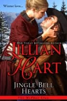 Jingle Bell Hearts ebook by Jillian Hart