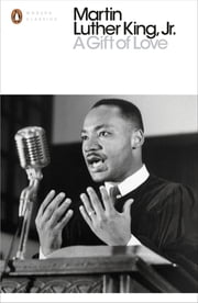 A Gift of Love ebook by Martin Luther King, Jr.