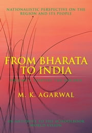 From Bharata to India - Volume 1: Chrysee the Golden ebook by M. K. Agarwal