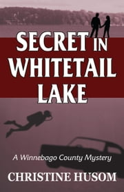 Secret in Whitetail Lake ebook by Christine Husom
