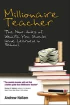 Millionaire Teacher ebook by The Nine Rules of Wealth You Should Have Learned in School