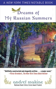Dreams of My Russian Summers - A Novel ebook by Andrei Makine,Geoffrey Strachan