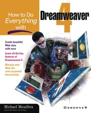 How to Do Everything with Dreamweaver 4 ebook by Meadhra, Michael