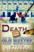 Death of an Old Master ebook by David Dickinson