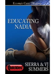 Educating Nadia ebook by Sierra Summers,VJ Summers