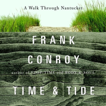 Time and Tide - A Walk Through Nantucket audiobook by Frank Conroy
