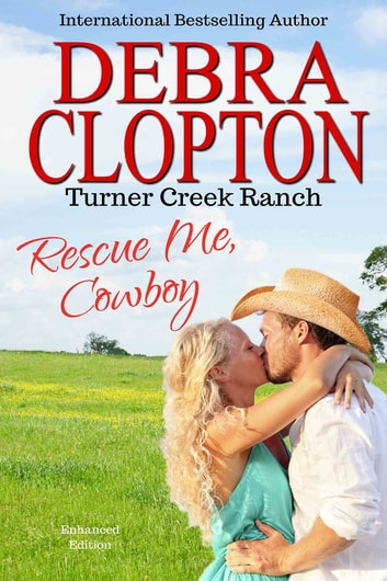RESCUE ME, COWBOY Enhanced Edition 電子書籍 by Debra Clopton
