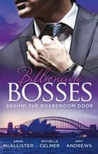 Billionaire Bosses - Behind The Boadroom Door - 3 Book Box Set, Volume 1 ebook by Anne McAllister, Amy Andrews, Michelle Celmer