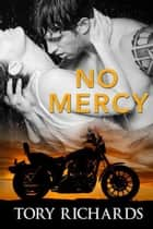 No Mercy - Phantom Riders MC Trilogy, #2 ebook by Tory Richards