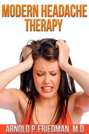 Modern Headache Therapy ebook by Arnold P. Friedman M.d.