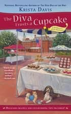 The Diva Frosts a Cupcake ebook by Krista Davis