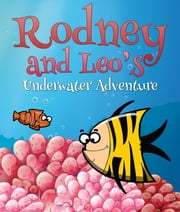 Rodney and Leo's Underwater Adventure - Children's Books and Bedtime Stories For Kids Ages 3-8 for Fun Loving Kids ebook by Speedy Publishing
