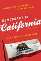 Democracy in California ebook by Brian P. Janiskee,Ken Masugi