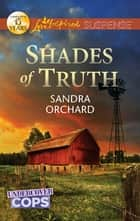Shades of Truth - Faith in the Face of Crime ebook by Sandra Orchard