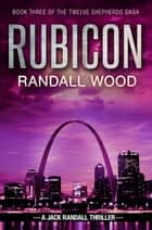 Rubicon - Jack Randall #7 ebook by Randall Wood