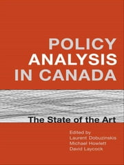 Policy Analysis in Canada ebook by Laurent Dobuzinskis,Michael Howlett,David Laycock