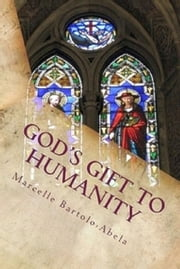 God's Gift to Humanity: The Relationship Between Phinehas and Consecration to God the Father ebook by Marcelle Bartolo-Abela