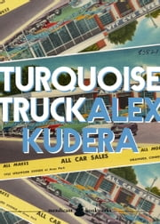 Turquoise Truck ebook by Alex Kudera