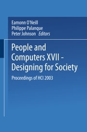 People and Computers XVII — Designing for Society - Proceedings of HCI 2003 ebook by Eamonn O'Neill,Philippe Palanque,Peter Johnson