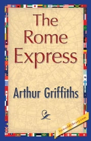 The Rome Express ebook by Griffiths, Arthur