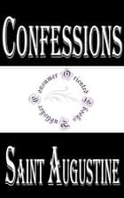 Confessions of Saint Augustine ebook by Bishop of Hippo Saint Augustine