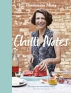 Chilli Notes - Recipes to warm the heart (not burn the tongue) ebook by