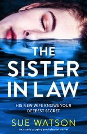 The Sister-in-Law - An utterly gripping psychological thriller ebook by Sue Watson