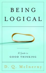 Being Logical - A Guide to Good Thinking ebook by Kobo.Web.Store.Products.Fields.ContributorFieldViewModel