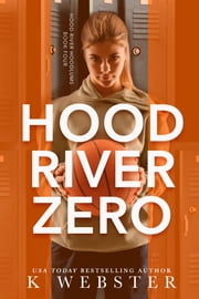 Hood River Zero ebook by K Webster