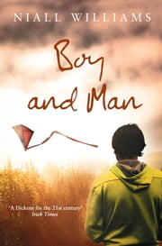 Boy and Man ebook by Niall Williams