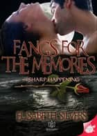 Fangs for the Memories ebook by Elisabeth Silvers