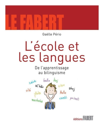 L'Ecole et les langues - De l'apprentissage au bilinguisme ebook by Gaëlle Pério