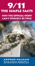 9/11: The Simple Facts - The Simple Facts ebook by Arthur Naiman, Gregg Roberts