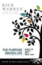 The Purpose Driven Life - What on Earth Am I Here For? ebook by