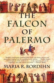 The Falcon of Palermo - A Novel ebook by Maria R. Bordihn